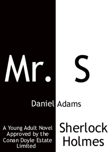 Mr. S (Sherlock Holmes for Young Adults)