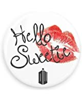 Doctor Who Hello Sweetie 1.5 Inch Pin Back Button