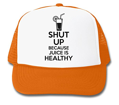 shut-up-because-juice-is-healthy-trucker-cap