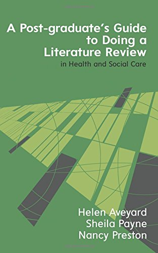 A Postgraduate's Guide to Doing a Literature Review in Health and Social Care