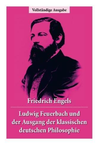 Ludwig Feuerbach und der Ausgang der klassischen deutschen Philosophie  [Engels, Friedrich] (Tapa Blanda)
