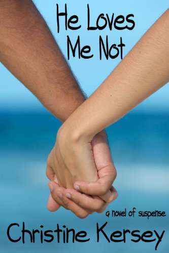 E-book - He Loves Me Not: a novel of suspense by Christine Kersey