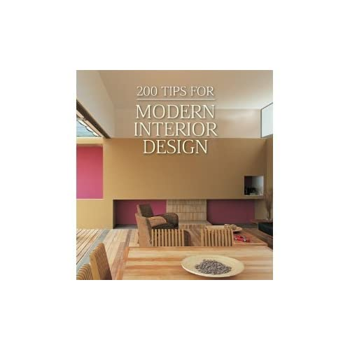 200 Tips For Modern Interior Design Home Design