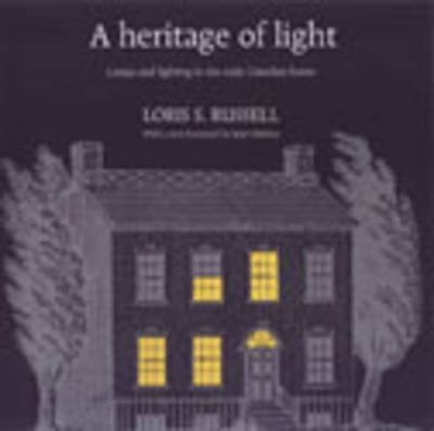 a-heritage-of-light-lamps-and-lighting-in-the-early-canadian-home-by-author-loris-s-russell-publishe