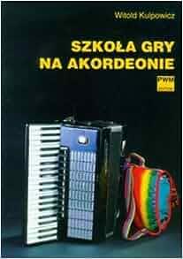 Szkola gry na akordeonie (Polska wersja jezykowa): 5907577380113