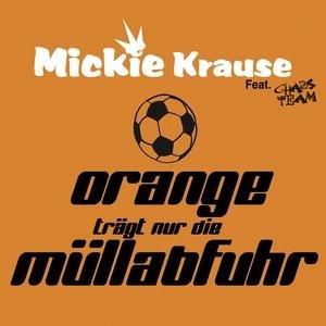 Mickie Krause - Orange Trägt Nur Die Müllabfuhr - Zortam Music