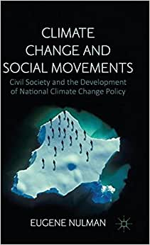 Climate Change And Social Movements: Civil Society And The Development Of National Climate Change Policy