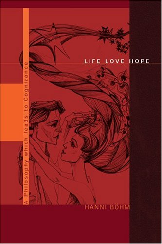 Life Love Hope: A Philosophy which leads to Cognizance