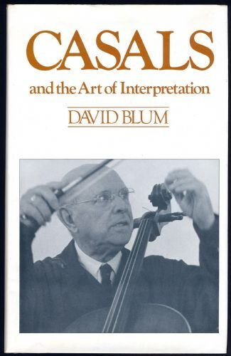 casals and the art of the Casals and the art of interpretation by david blum university of california press paperback good spine creases, wear to binding and pages from reading may contain limited notes.