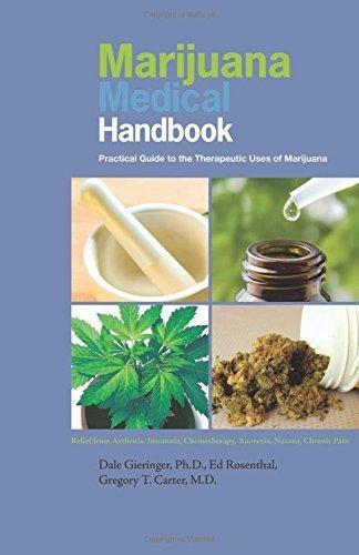 Marijuana Medical Handbook: Practical Guide to Therapeutic Uses of Marijuana by Gieringer Ph.D., Dale, Rosenthal, Ed (2008) Paperback