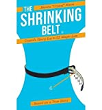 img - for [ Shrinking Belt: Crystal's Skinny List to EZ Weight Loss BY Moore, Marsha Crystal ( Author ) ] { Paperback } 2013 book / textbook / text book