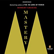 Mastery (       UNABRIDGED) by Robert Greene Narrated by Fred Sanders