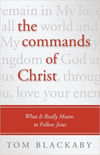 The Commands of Christ: What It Really Means to Follow Jesus
