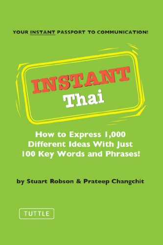 instant-thai-how-to-express-1000-different-ideas-with-just-100-key-words-and-phrases-thai-phrasebook