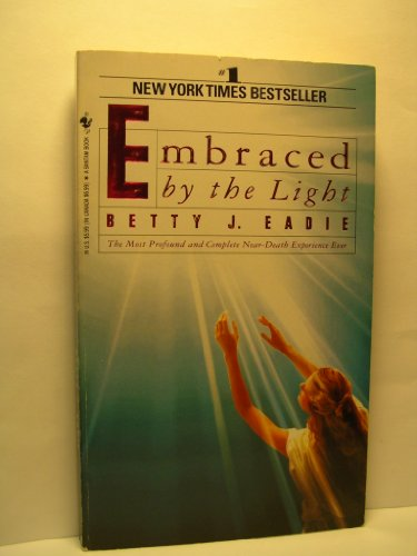 Embraced By The Light by Betty J. Eadie with Curtis Taylor