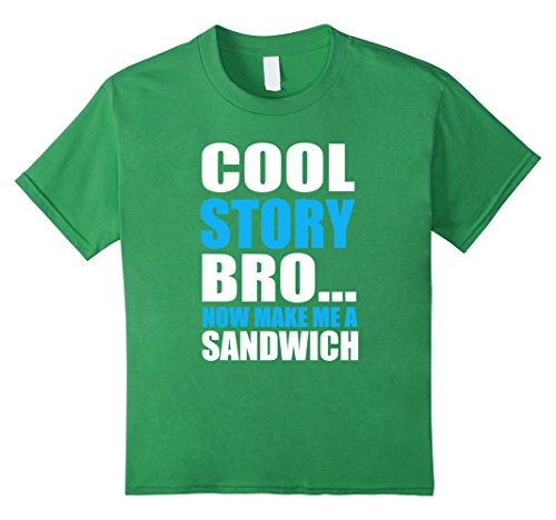 Kids Cool Story Bro Now Make Me A Sandwich Tshirt 6 Grass (Cool Story Bro T Shirt compare prices)