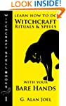 Learn How to Do Witchcraft Rituals an...