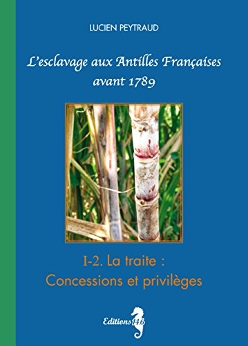 I-2 La Traite : Concessions et Privil PDF