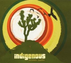 Indigenous - Broken Lands - Zortam Music