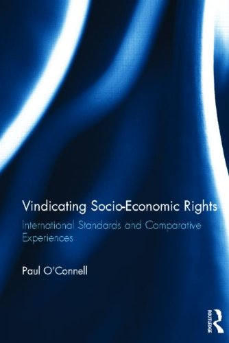 Vindicating Socio-Economic Rights: International Standards and Comparative Experiences
