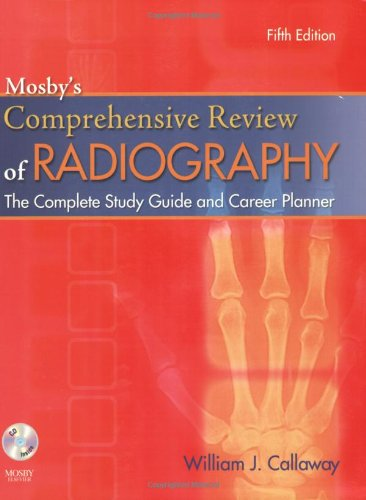 Mosby's Comprehensive Review of Radiography: The Complete...