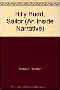 an analysis of billy budd sailor by herman melville Hayford and sealts's text was the first accurate version of melville's final novel based on a close analysis of the manuscript, thoroughly annotated, and packaged with a history of the text.