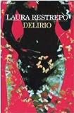 Laura Restrepo Delirio
