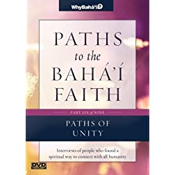 Paths to the Baha'i Faith Part 6 of 9: Paths of Unity