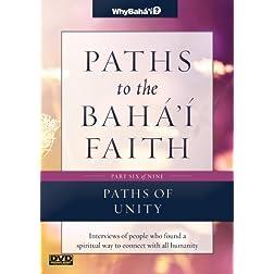 Paths to the Baha'i Faith Part 6 of 9: Paths of Unity