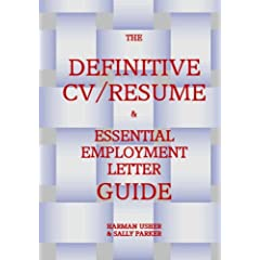 THE DEFINITIVE CV/RESUME & ESSENTIAL EMPLOYMENT LETTER GUIDE