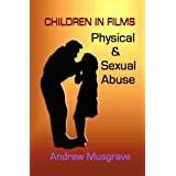 Physical & Sexual Abuse (Children in Films)by Andrew  Musgrave