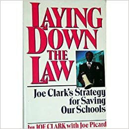 Laying Down the Law: Joe Clark's Strategy for Saving Our