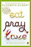 Eat, Pray, Love: One Woman's Search for Everything Across Italy, India and Indonesia (0143038419) by Elizabeth Gilbert