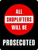 Shoplifters Will Be Prosecuted Sign ~ Retail Store Policy Business Signs