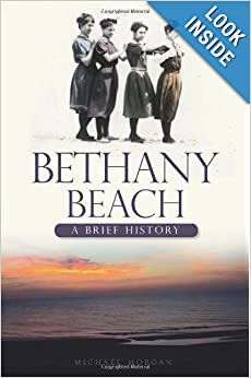 Bethany Beach (DE): A Brief History by Michael Morgan