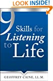 9 Skills for Listening to Life (The Listening to Life Series Book 1)