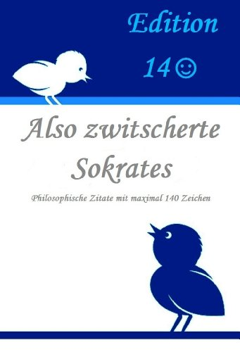 Also zwitscherte Sokrates (Edition140)