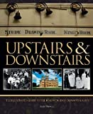 img - for Upstairs & Downstairs: The Illustrated Guide to the Real World of Downton Abbey by Warwick, Sarah (2012) Hardcover book / textbook / text book