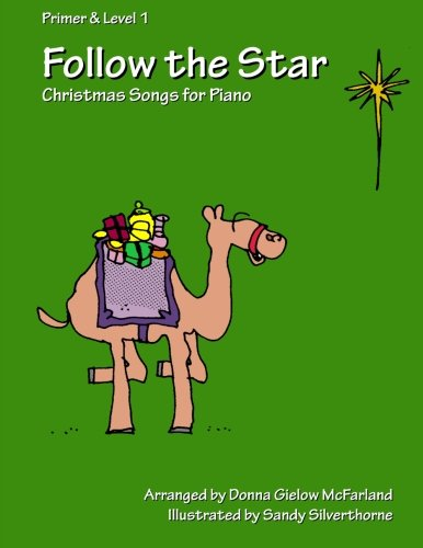 Follow the Star: Christmas Songs for Piano: Primer & Level 1 (Volume 1)