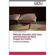 Mètode d'anàlisi dels fons patrimonials de Sant Cugat del Vallès: El cas de Can Castanyer