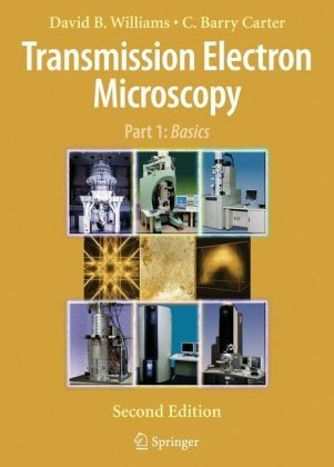 Transmission Electron Microscopy A Textbook For Materials Science By Williams, David B., Carter, C. Barry [Springer,2009] (Paperback) 2Nd Edition