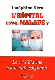 L'hôpital est-il malade ?