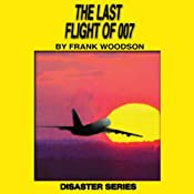 The Last Flight of 007: The Disaster Series | Frank Woodson