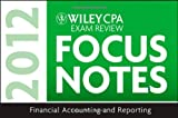 img - for Wiley CPA Exam Review Focus Notes 2012, Financial Accounting and Reporting [Spiral-bound] [2011] (Author) Wiley book / textbook / text book