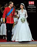 img - for Editors of Life'sLIFE The Royal Wedding of Prince William and Kate Middleton: Expanded, Commemorative Edition (Life (Life Books)) [Hardcover]2011 book / textbook / text book