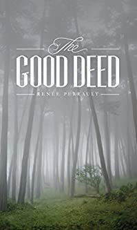(FREE on 1/7) The Good Deed by Renee Perrault - http://eBooksHabit.com