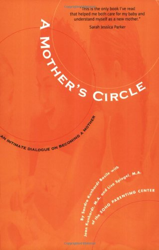 A Mother's Circle: An Intimate Dialogue on Becoming a Mother
