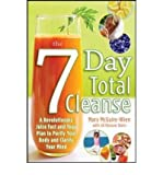 The 7 Day Total Cleanse: A Revolutionary Juice Fast and Yoga Plan to Purify Your Body and Clarify the Mind McGuire-Wien, Mary ( Author ) Nov-01-2009 Paperback