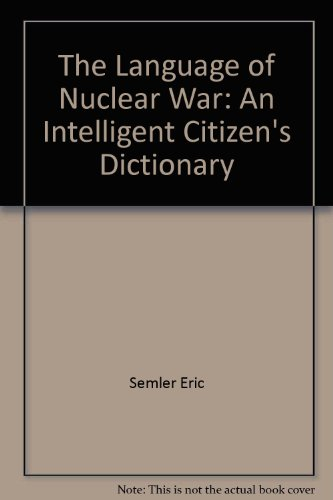 The language of nuclear war: An intelligent citizen's dictionary PDF