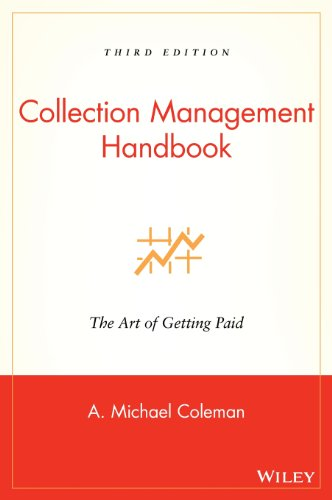 Collection Management Handbook 3E: The Art of Getting Paid (Accounting)